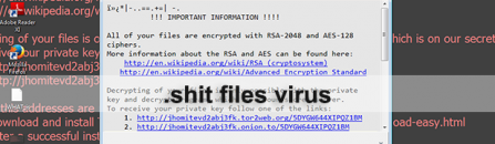 Virus .shit files: Shit ransomware (RSA-2048/AES-128 encrypted)