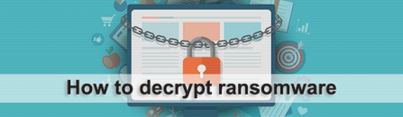 How to decrypt ransomware