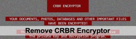 CRBR Encryptor virus: remove and decrypt ransomware files