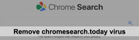 How to remove chromesearch.today (Chrome Search) virus