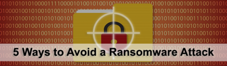5 Ways to Avoid Getting Hit by the Next Ransomware Attack