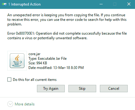 Operation did not complete successfully because the file contains a virus or potentially unwanted software alert